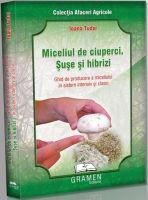 Miceliul de ciuperci. Ghid de producere a miceliului in sistem intensiv si clasic