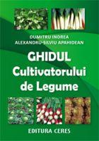 Ghidul cultivatorului de legume | Carte de: D. Indrea, Al. Apahidean | Editura CERES