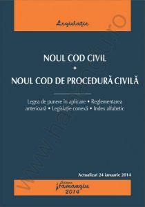 Noul Cod civil. Noul Cod de procedura civila. Actualizare: 24 ianuarie 2014 cu legea de punere in aplicare, reglementarea anterioara, legislatie conexa, index alfabetic