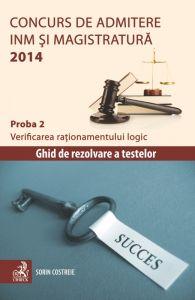 Concurs de admitere la INM si Magistratura 2014. Proba 2. Verificarea rationamentului logic | Autor: Sorin Costrei