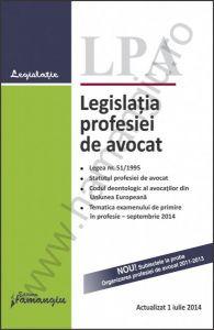 Legislatia profesiei de avocat | Actualizare: 1 iulie 2014