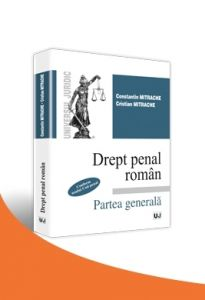 Drept penal roman. Partea generala (conform noului Cod penal) | Carte de: Constantin Mitrache, Cristian Mitrache