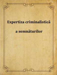 Expertiza criminalistica a semnaturilor