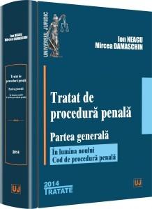 Tratat de procedura penala. Partea generala | Carte de: Ion Neagu, Mircea Damaschin