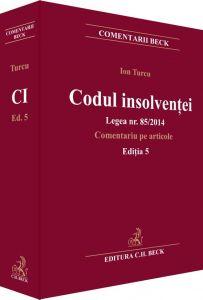 Codul insolventei. Legea nr. 85/2014. Comentariu pe articole. Editia 5 | Carte de: Ion Turcu