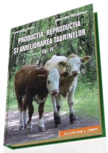 Productia, Reproductia si Ameliorarea Taurinelor | Volumul 4