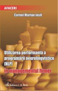 Utilizarea performanta a programarii neurolingvistice (NLP) in managementul firmei | Autor: Cornel Iosif