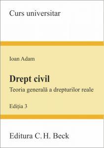 Drept civil. Teoria generala a drepturilor reale | Carte de: Adam Ioan