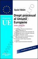 Drept procesual al Uniunii Europene [Sedes materiae] | Carte de: Gyula Fábián