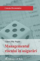 Managementul riscului in asigurari | Carte de: Laura Elly Naghi