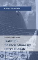 Sorin Gabriel: Institutii financiar-bancare internationale