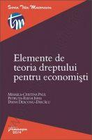 Elemente de teoria dreptului pentru economisti [Mihaela-Cristina Paul, Petruta Ispas, Diana Deaconu-Dascalu]