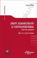 Drept administrativ si contraventional - caiet de seminarii [editia a 3-a, revazuta si adaugita] | Carte de: Ovidiu Podaru