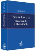 Chirica Dan: Tratat de drept civil. Succesiunile si liberalitatile, 2014