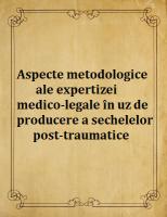 Aspecte metodologice ale expertizei medico-legale in uz de producere a sechelelor post-traumatice