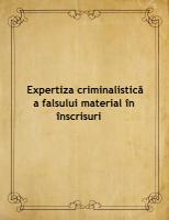 Expertiza criminalistica a falsului material in inscrisuri