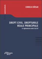 Corneliu Birsan: DREPTURILE REALE PRINCIPALE in reglementarea Noului Cod civil, 2013